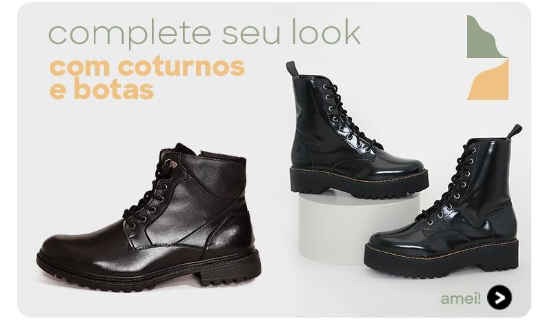 complete seu look com coturnos e botas
