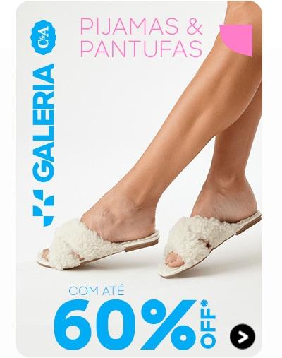 Galeria C&A: pijamas e pantufas com até 60% OFF*