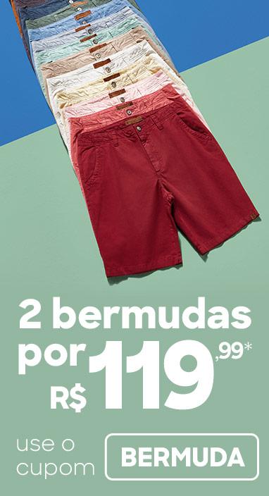 DDP - 2 bermudas por R$119,99* use o cupom BERMUDA *válido em lista selecionada