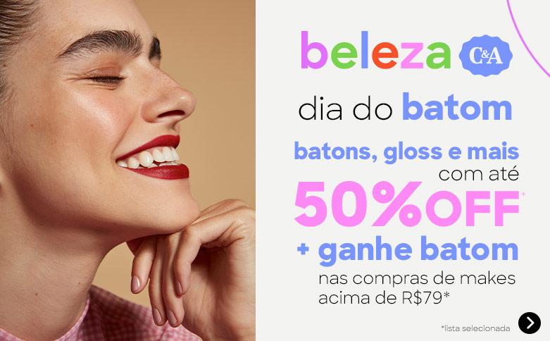 beleza C&A - dia do batom - tudo de lábios com até 50% OFF* + ganhe batom nas compras de makes acima de R$79*