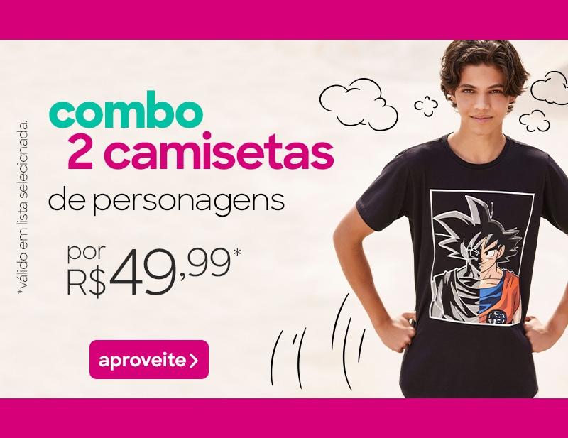 Combo 2 camisetas de personagens por R$49,99 Válido em lista selecionada.